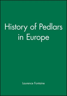 History of Pedlars in Europe (Hardcover): Laurence Fontaine