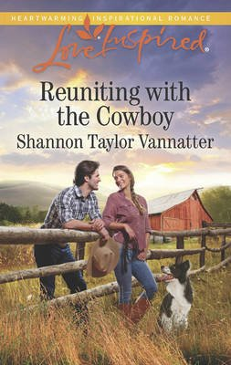 Reuniting With The Cowboy (Electronic book text): Shannon Taylor-Vannatter