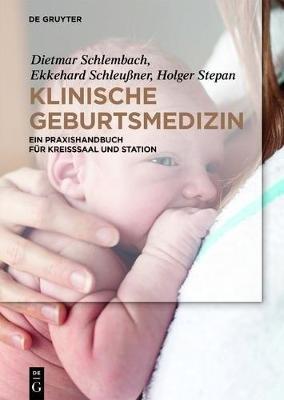 Klinische Geburtsmedizin - Ein Praxishandbuch Fur Kreisaal Und Station (German, Electronic book text): Dietmar Schlembach