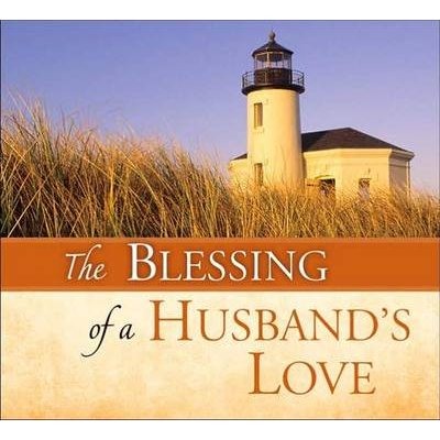 The Blessing of a Husband's Love (Hardcover): Peggy Schaefer