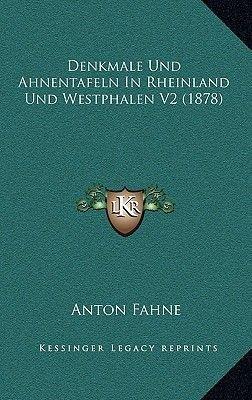 Denkmale Und Ahnentafeln in Rheinland Und Westphalen V2 (1878) (German, Paperback): Anton Fahne
