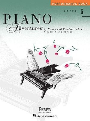 Piano Adventures - Level 5 - Performance Book (Staple bound): Nancy Faber, Randall Faber