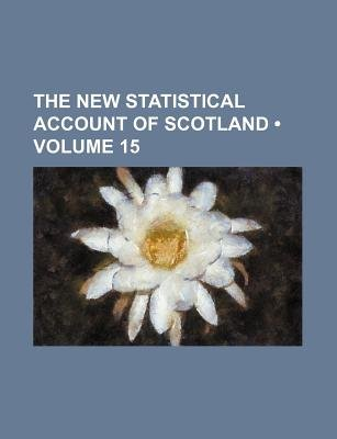 The New Statistical Account of Scotland (Volume 15 ) (Paperback): Books Group