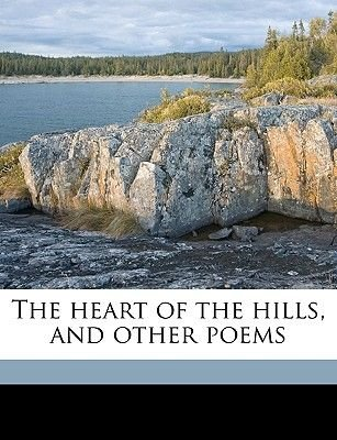 The Heart of the Hills, and Other Poems (Paperback): Grover C. McGimsey