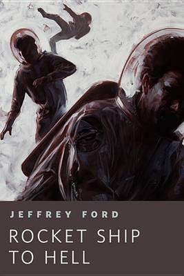 Rocket Ship to Hell - A Tor.com Original (Electronic book text): Jeffrey Ford