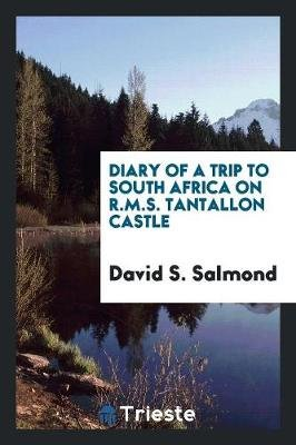 Diary of a Trip to South Africa on R.M.S. Tantallon Castle (Paperback): David S. Salmond