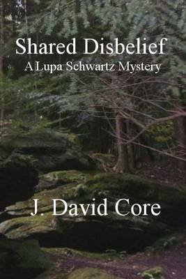 Shared Disbelief (Paperback): J. David Core