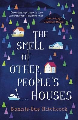 The Smell of Other People's Houses (Paperback, Main - Ya Edition): Bonnie-Sue Hitchcock