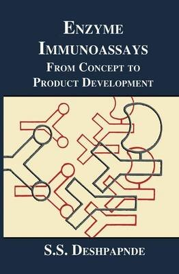 Enzyme Immunoassays - From Concept to Product Development (Paperback, Softcover reprint of the original 1st ed. 1996): S.S....
