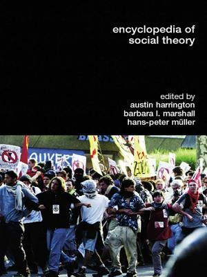 Encyclopedia of Social Theory (Electronic book text): Austin Harrington, Barbara L. Marshall, Hans-Peter Muller