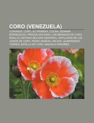 Coro (Venezuela) - Corianos, Coro, Ali Primera, Colina, German Borregales, Parque Nacional Los Medanos de Coro, Didalco Antonio...