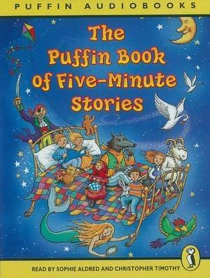 The Puffin Book of Five-minute Stories - Unabridged (Audio cassette, Unabridged): Sophie Aldred, Christopher Timothy