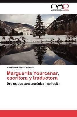 Marguerite Yourcenar, Escritora y Traductora (Spanish, Paperback): Gallart Sanfeliu Montserrat