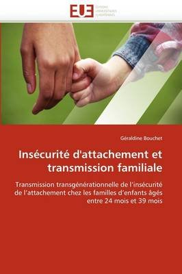 Insecurite D'Attachement Et Transmission Familiale (French, Paperback): Bouchet-G