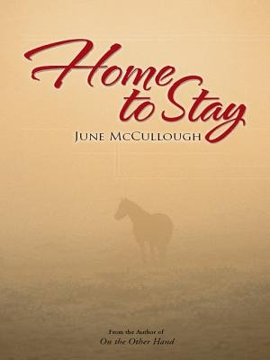 Home to Stay (Electronic book text): June McCullough