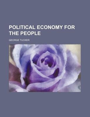 Political Economy for the People (Paperback): George Tucker