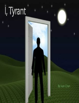 I, Tyrant (Electronic book text): Ivan Chan