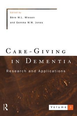 Care-Giving In Dementia 2 (Electronic book text): Gemma Jones, Bere Miesen
