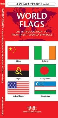 World Flags - A Folding Pocket Guide to Prominent World Symbols (Pamphlet): James Kavanagh