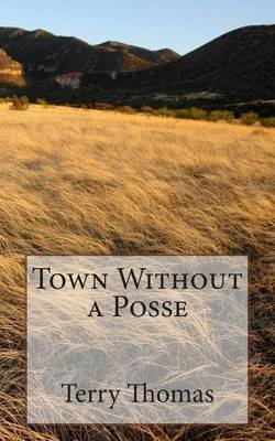 Town Without a Posse (Paperback): Terry Thomas