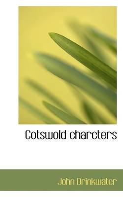 Cotswold Charcters (Paperback): John Drinkwater