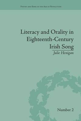 Literacy and Orality in Eighteenth-Century Irish Song (Paperback): Julie Henigan