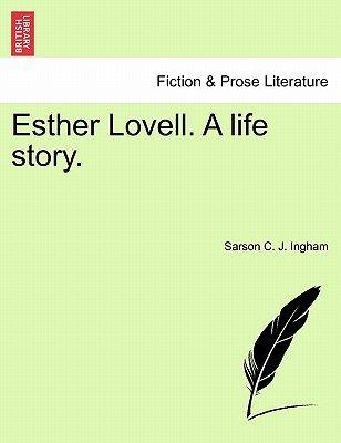 Esther Lovell. a Life Story. (Paperback): Sarson C. J. Ingham