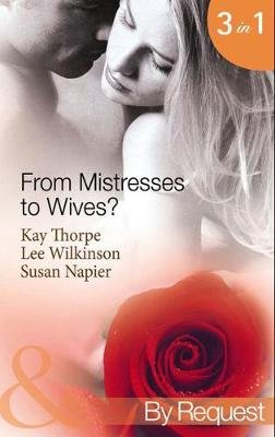 From Mistresses To Wives? - Mistress to a Bachelor / His