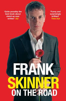 Frank Skinner on the Road - Love, Stand-up Comedy and The Queen Of The Night (Electronic book text): Frank Skinner