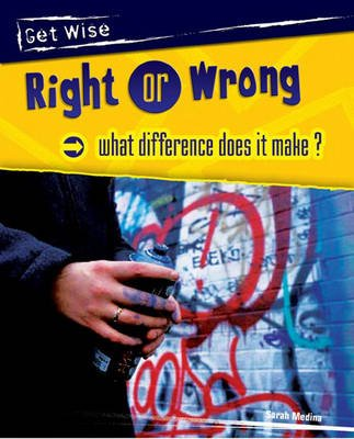 Right or Wrong - What Difference Does it Make? (Paperback, New edition): Sarah Medina