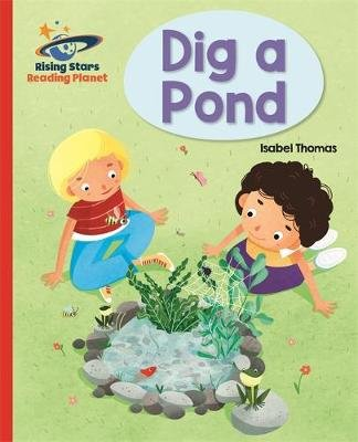 Reading Planet - Dig a Pond - Red A: Galaxy (Paperback): Isabel Thomas