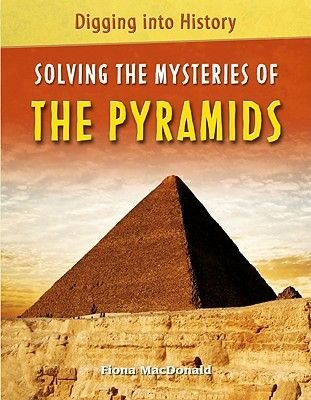 Solving the Mysteries of the Pyramids (Hardcover): Fiona Macdonald