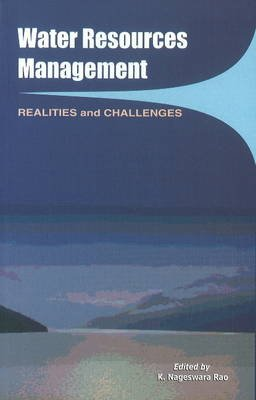 Water Resources Management - Realities & Challenges (Hardcover): K. Nageswara Rao