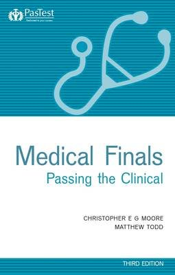 Medical Finals Passing the Clinical (Electronic book text, 3rd Revised edition): Christopher Moore, Matthew Todd