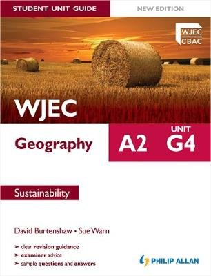 WJEC A2 Geography Student Unit Guide New Edition: Unit G4 Sustainability (Paperback, New Ed): Sue Warn, David Burtenshaw