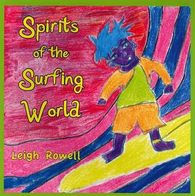 Spirit of the Surfing World (Paperback): Leigh Rowell
