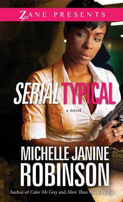 Serial Typical - A Novel (Paperback): Michelle Janine Robinson