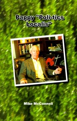 """Pappy """"Poli-Tics Localis"""" (Electronic book text): Mike McConnell"""