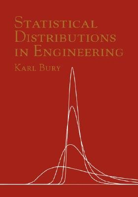 Statistical Distributions in Engineering (Paperback, New): Karl V. Bury