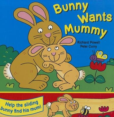 Bunny Wants Mummy (Board book): Peter Curry