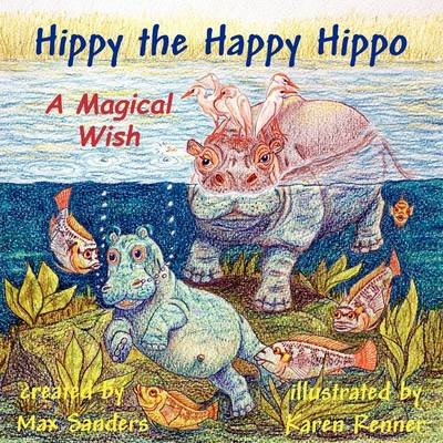 Hippy the Happy Hippo (Paperback): Norman Max Sanders