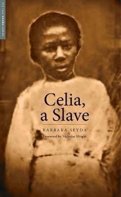 Celia, a Slave (Paperback): Barbara Seyda