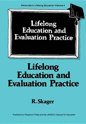 Lifelong Education and Evaluation Practice (Electronic book text): R. Skager