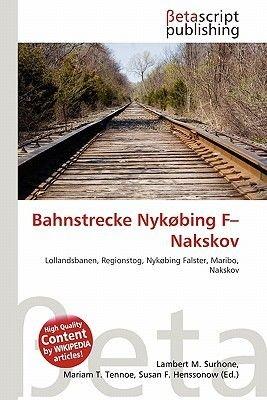 Bahnstrecke Nyk Bing F-Nakskov (German, Paperback): Lambert M. Surhone, Mariam T. Tennoe, Susan F. Henssonow