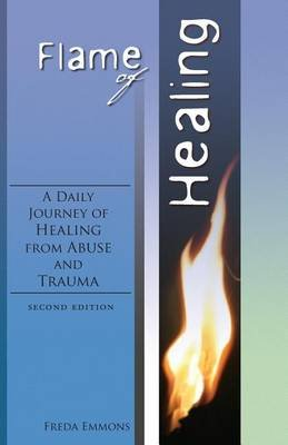 Flame of Healing (Paperback, 2nd): Freda Emmons