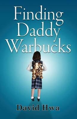 Finding Daddy Warbucks (Paperback): David Hwa