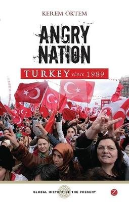Angry Nation - Turkey since 1989 (Electronic book text, 1st edition): Kerem Oktem