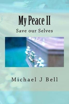 My Peace 11 - Save Our Sons (Paperback): MR Michael J Bell