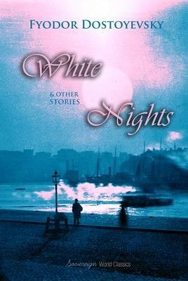 White Nights & Other Stories (Electronic book text): Fyodor Dostoyevsky