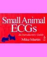 Small Animal ECGs - An Introductory Guide (Paperback): M.W.S. Martin